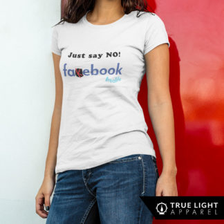 Just Say No Fakebook Womens t-shirt