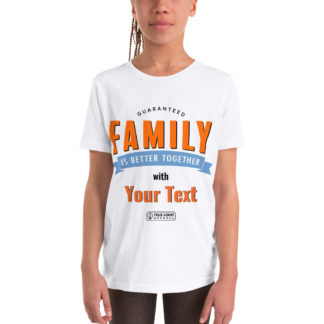 Family is better together Youth T-shirt