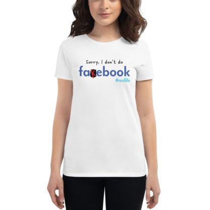 I don't do Fakebook Womens white t-shirt